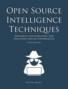 Open Source Intelligence Techniques - Michael Bazzell